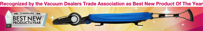 Magnesium Won Vacuum Dealers Trade Association Award for best new product of the year - vacuum cleaner
