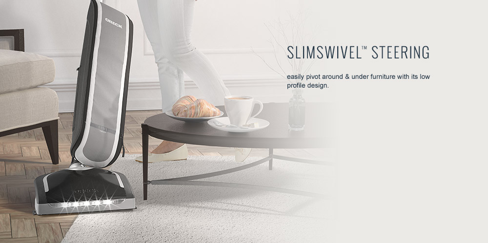 SlimSwivel™ Steering easily pivot around & under furniture with its low profile design.
